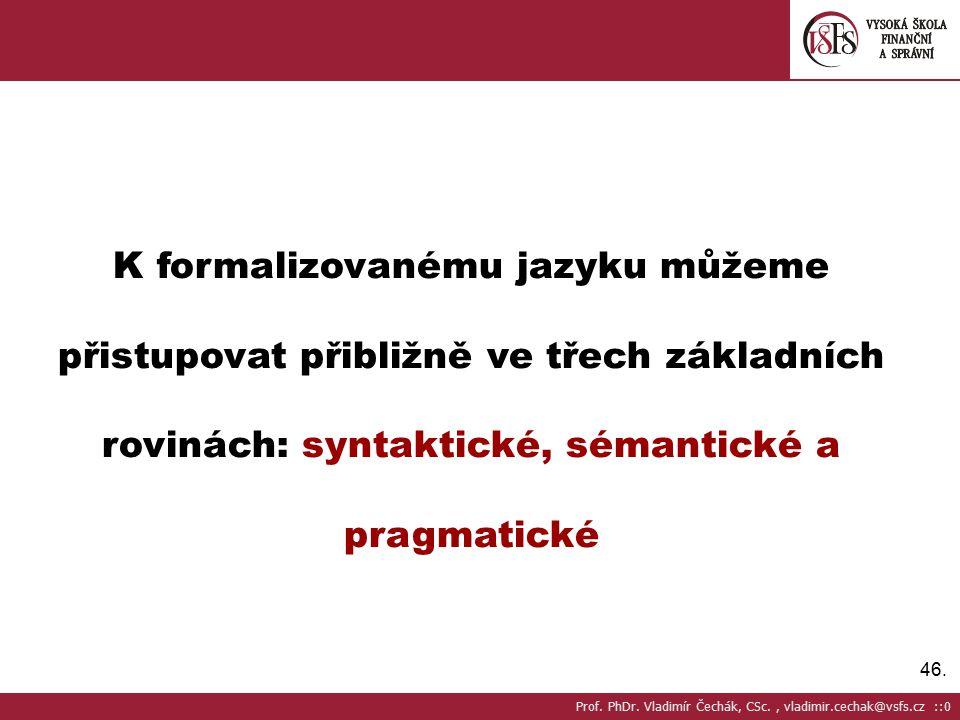 K formalizovanému jazyku můžeme