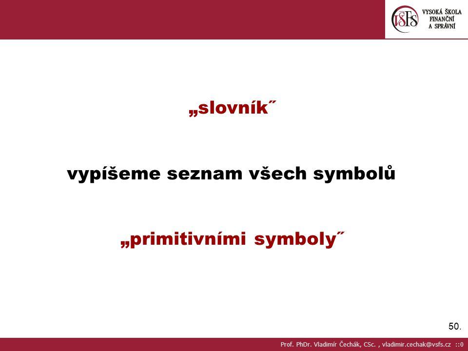 """vypíšeme seznam všech symbolů """"primitivními symboly˝"""