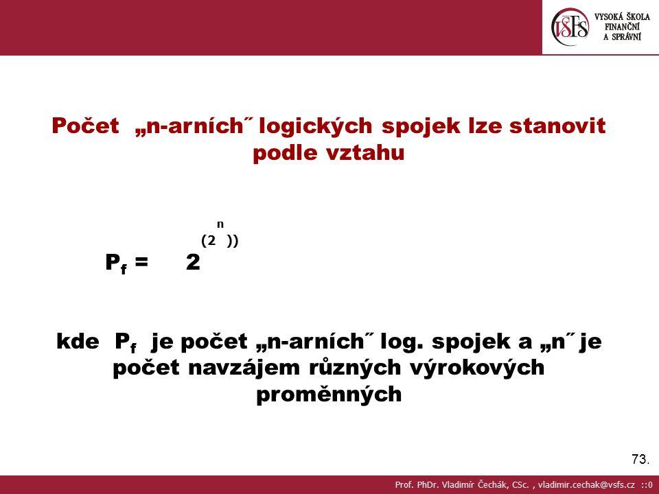 """Počet """"n-arních˝ logických spojek lze stanovit podle vztahu"""