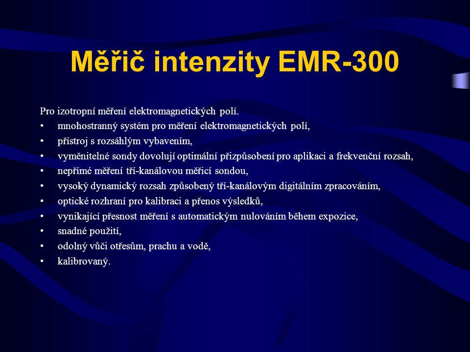 Měřič intenzity EMR-300 Pro izotropní měření elektromagnetických polí.
