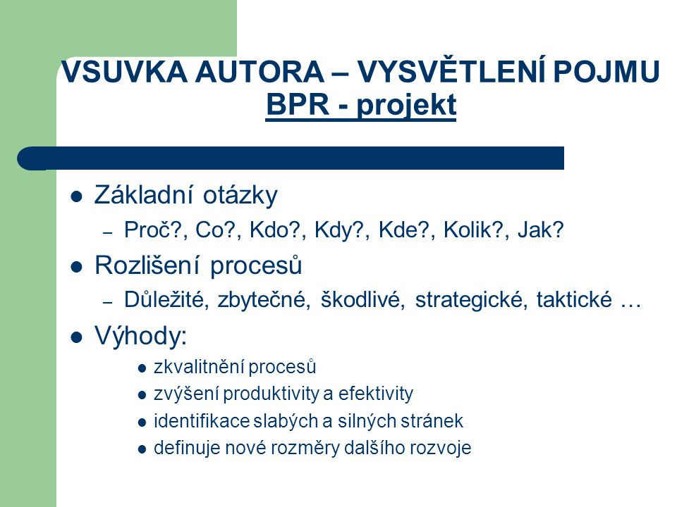 VSUVKA AUTORA – VYSVĚTLENÍ POJMU BPR - projekt