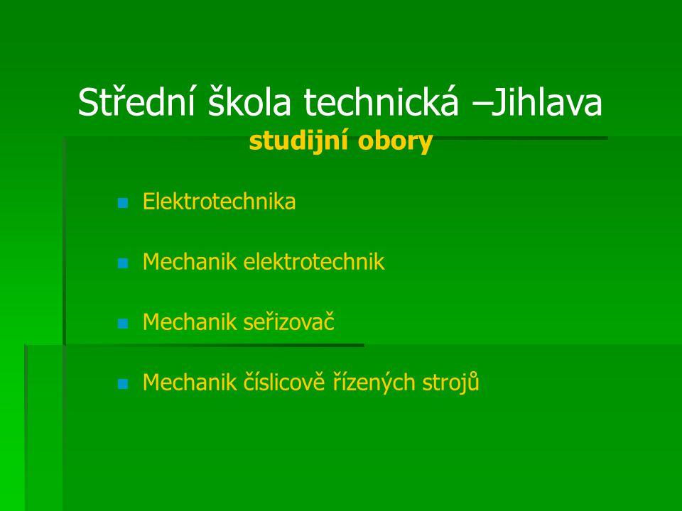 Střední škola technická –Jihlava studijní obory