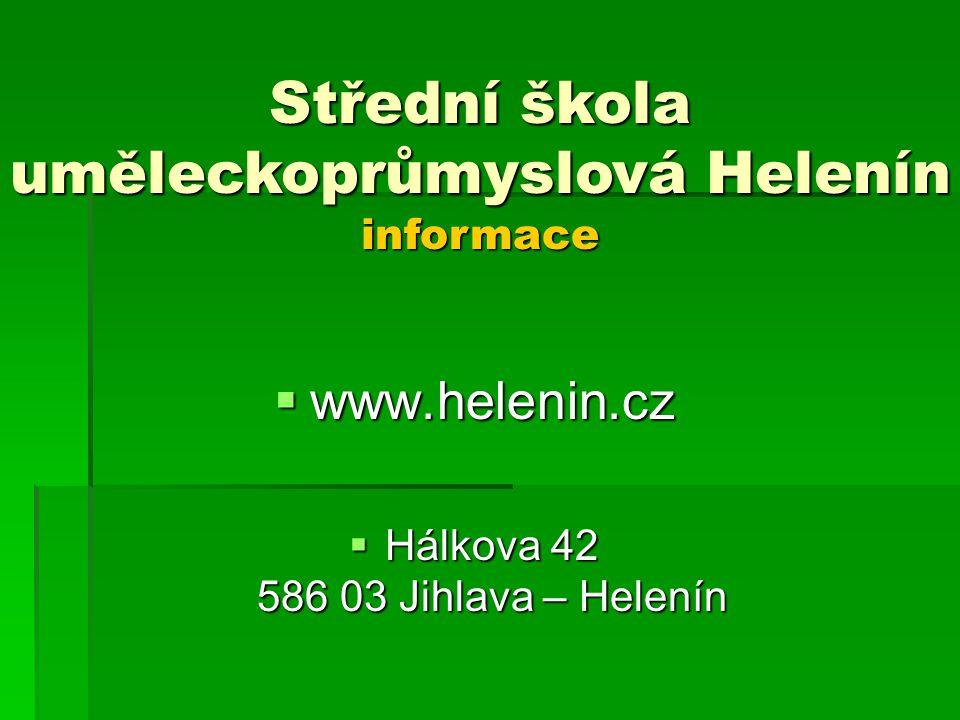 Střední škola uměleckoprůmyslová Helenín informace