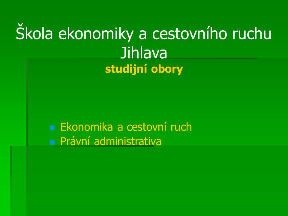 Škola ekonomiky a cestovního ruchu Jihlava studijní obory