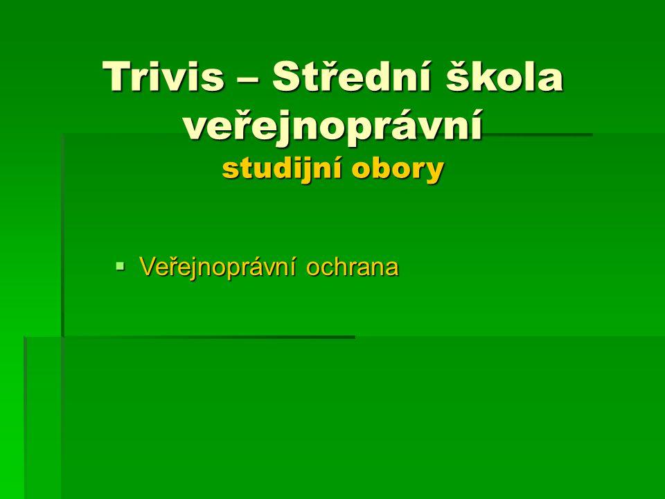 Trivis – Střední škola veřejnoprávní studijní obory