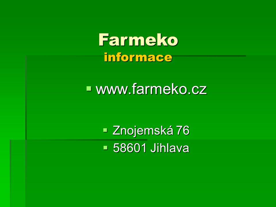 Farmeko informace www.farmeko.cz Znojemská 76 58601 Jihlava