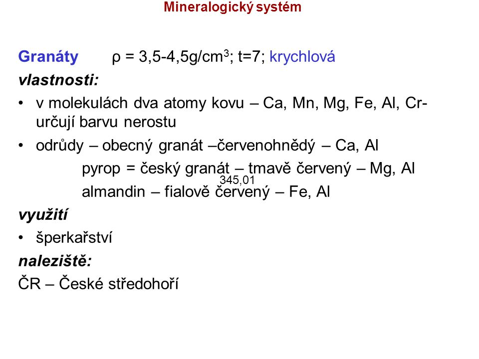 Granáty ρ = 3,5-4,5g/cm3; t=7; krychlová vlastnosti: