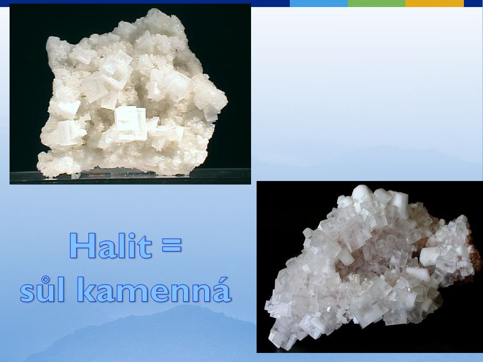 Halit = sůl kamenná