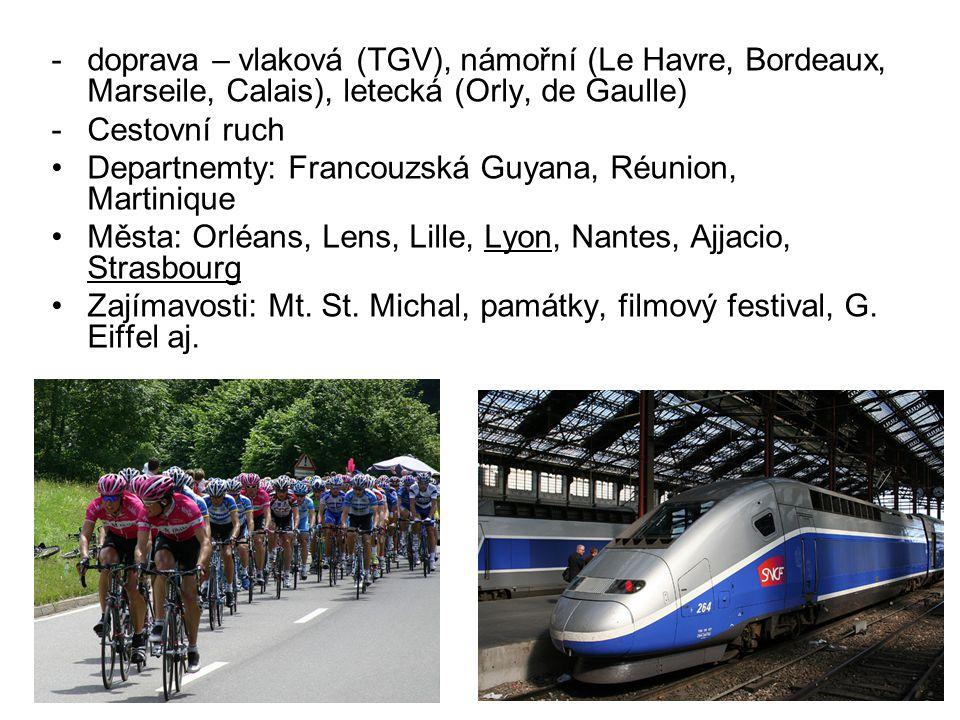 doprava – vlaková (TGV), námořní (Le Havre, Bordeaux, Marseile, Calais), letecká (Orly, de Gaulle)