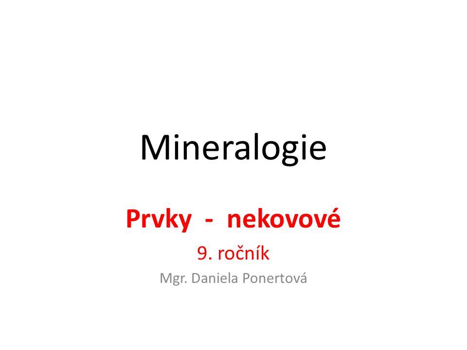 Prvky - nekovové 9. ročník Mgr. Daniela Ponertová