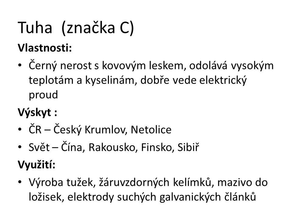 Tuha (značka C) Vlastnosti: