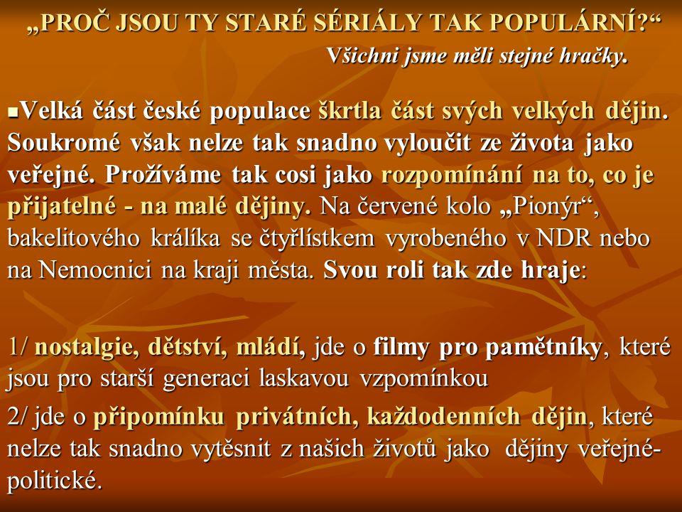 """""""PROČ JSOU TY STARÉ SÉRIÁLY TAK POPULÁRNÍ."""