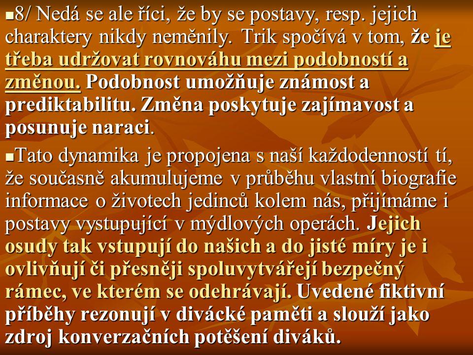 8/ Nedá se ale říci, že by se postavy, resp