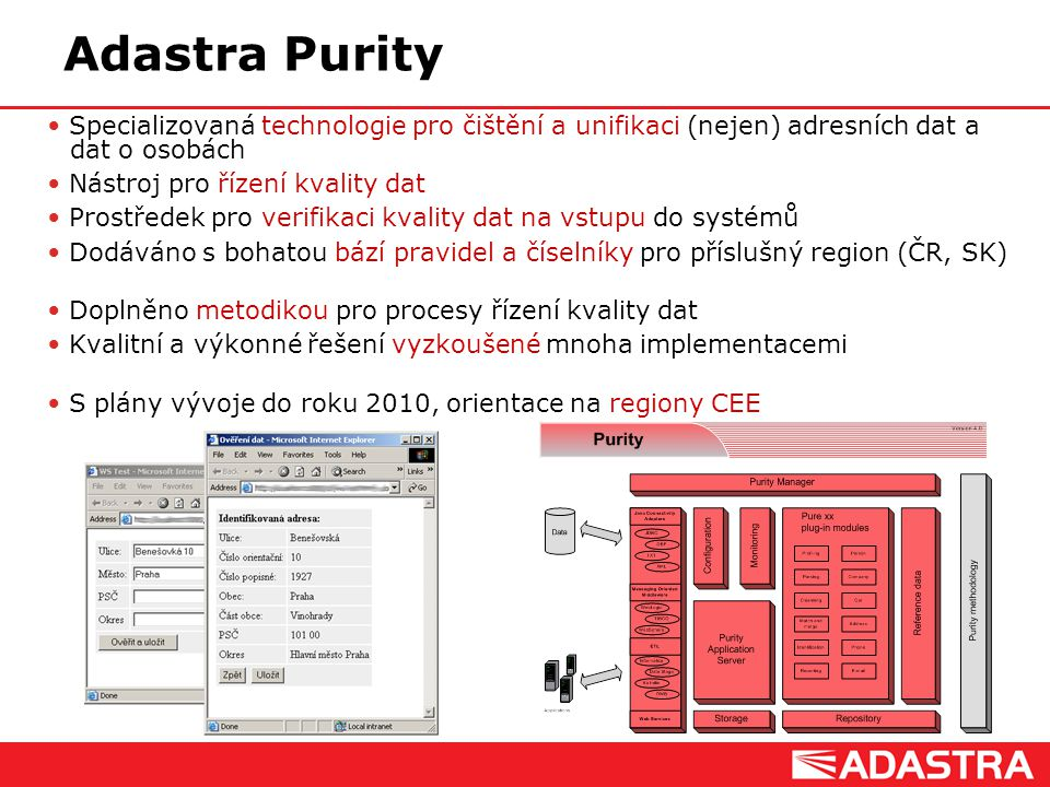 Adastra Purity Specializovaná technologie pro čištění a unifikaci (nejen) adresních dat a dat o osobách.