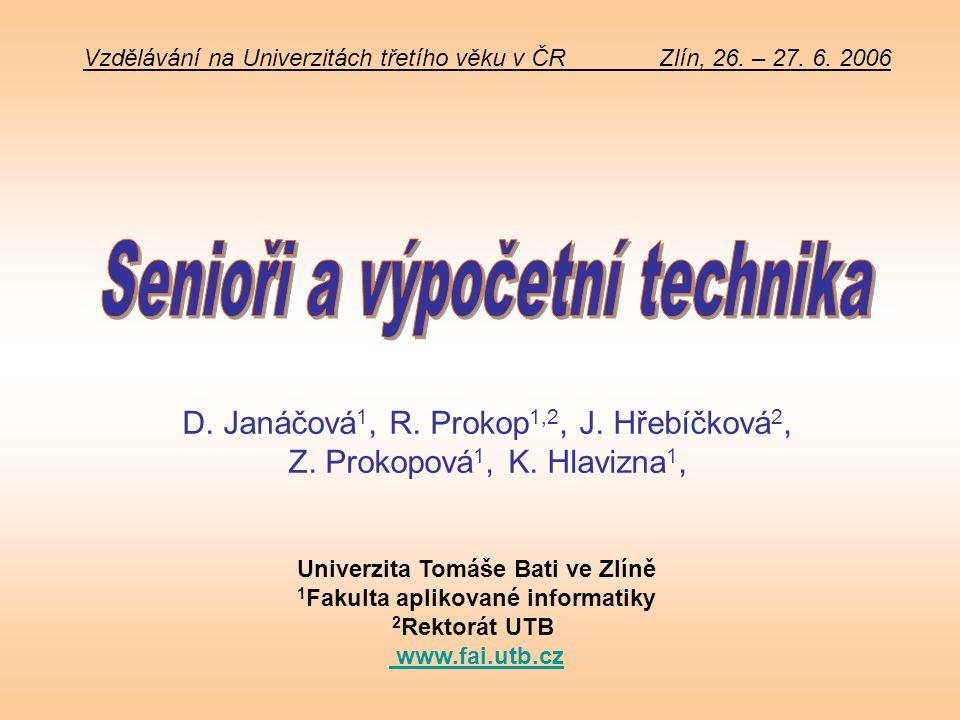 Vzdělávání na Univerzitách třetího věku v ČR Zlín, 26. – 27. 6. 2006