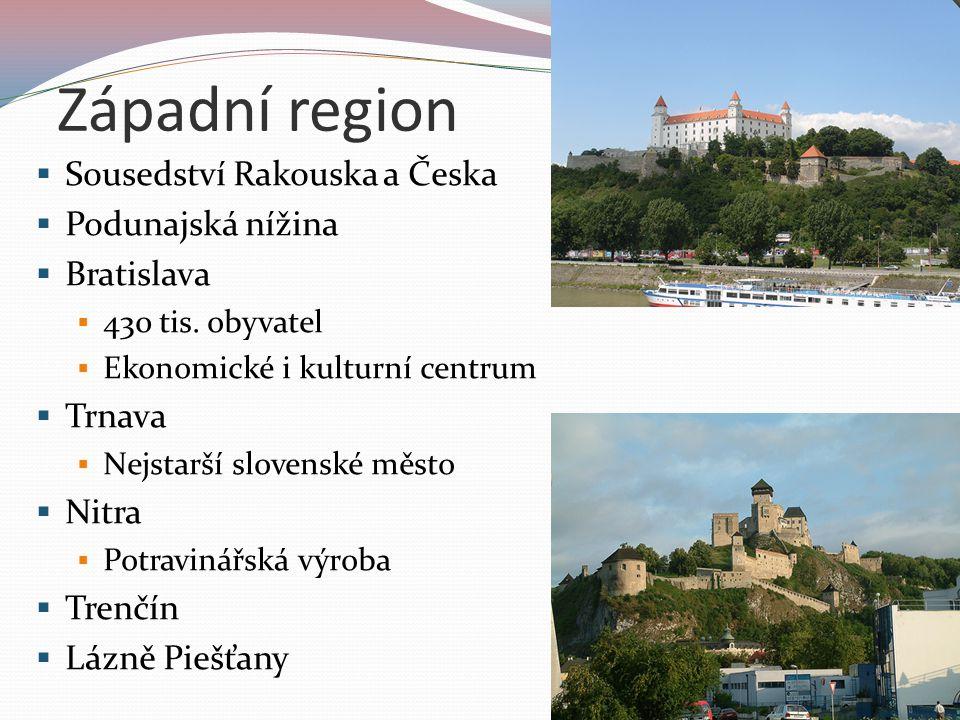Západní region Sousedství Rakouska a Česka Podunajská nížina