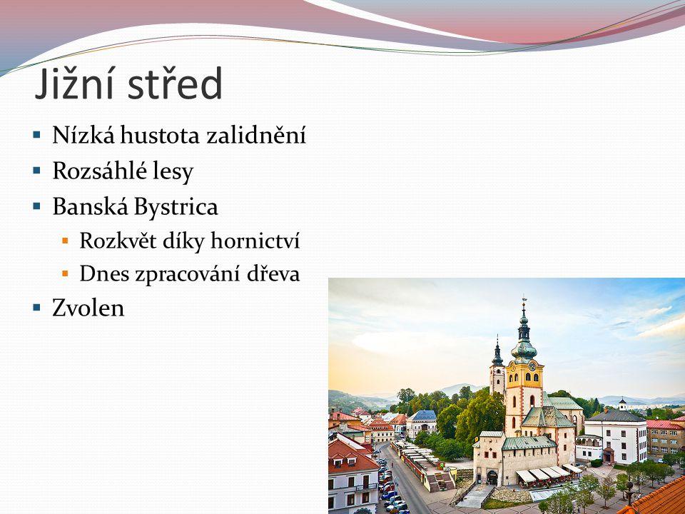 Jižní střed Nízká hustota zalidnění Rozsáhlé lesy Banská Bystrica