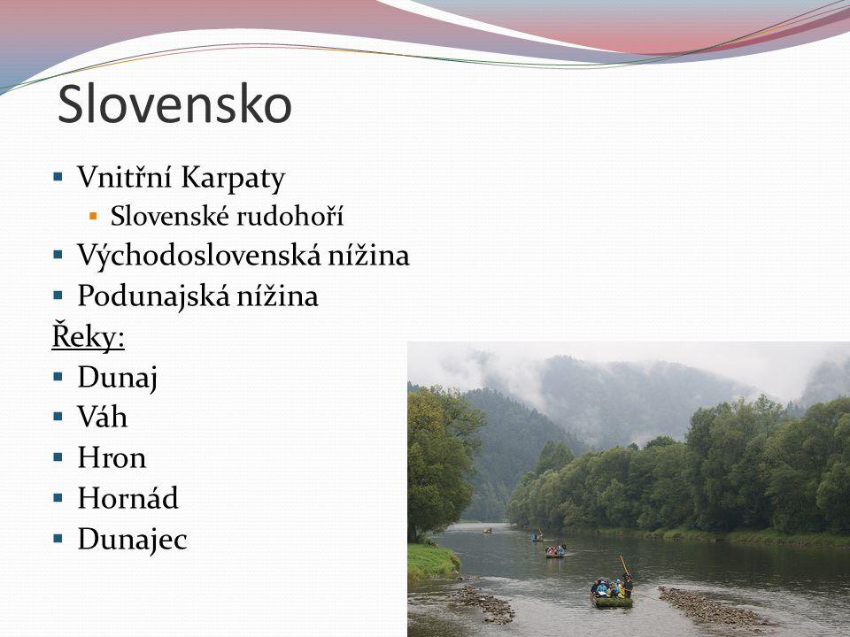 Slovensko Vnitřní Karpaty Východoslovenská nížina Podunajská nížina