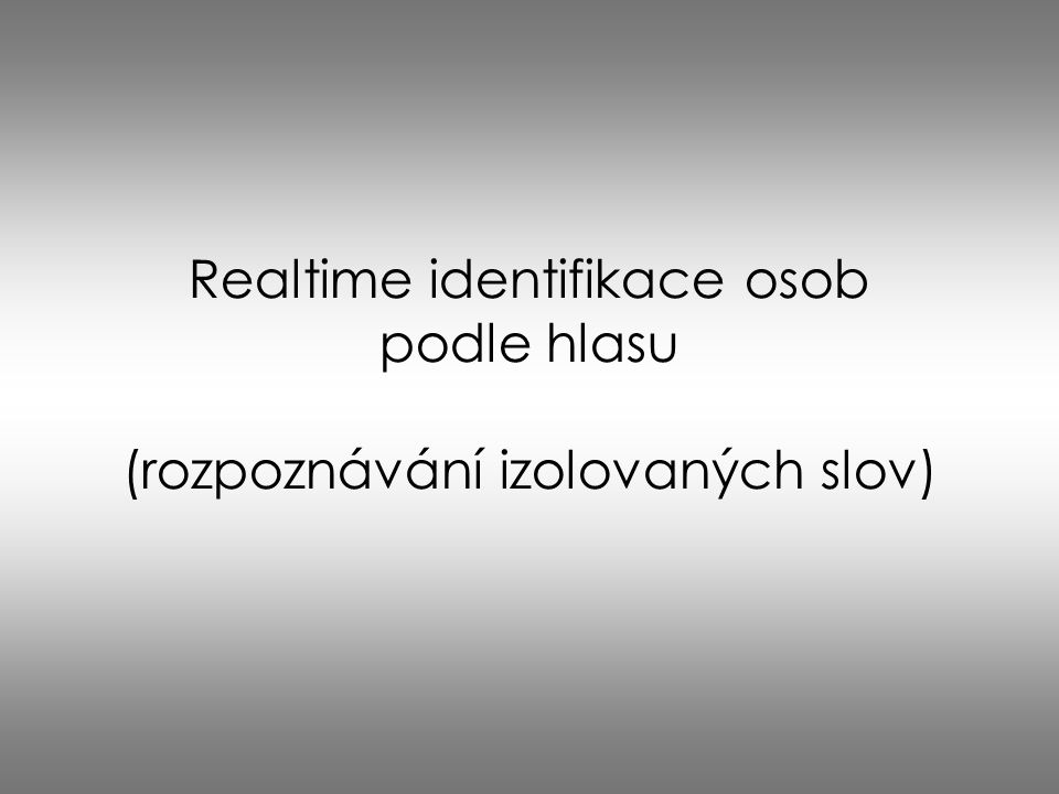 Realtime identifikace osob podle hlasu