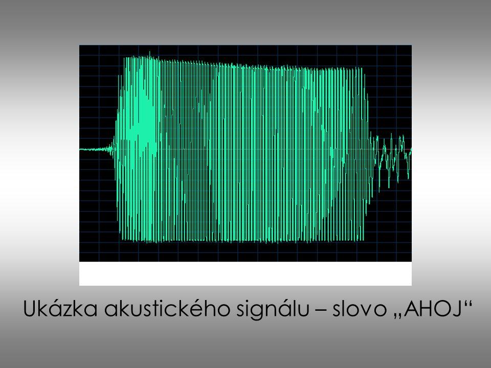 "Ukázka akustického signálu – slovo ""AHOJ"