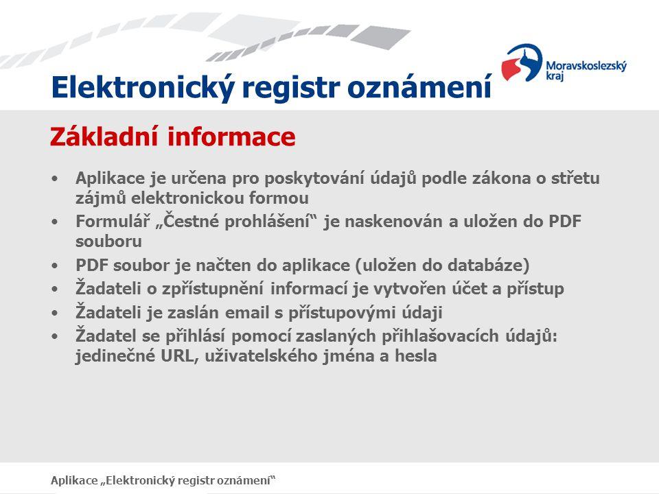 Základní informace Aplikace je určena pro poskytování údajů podle zákona o střetu zájmů elektronickou formou.