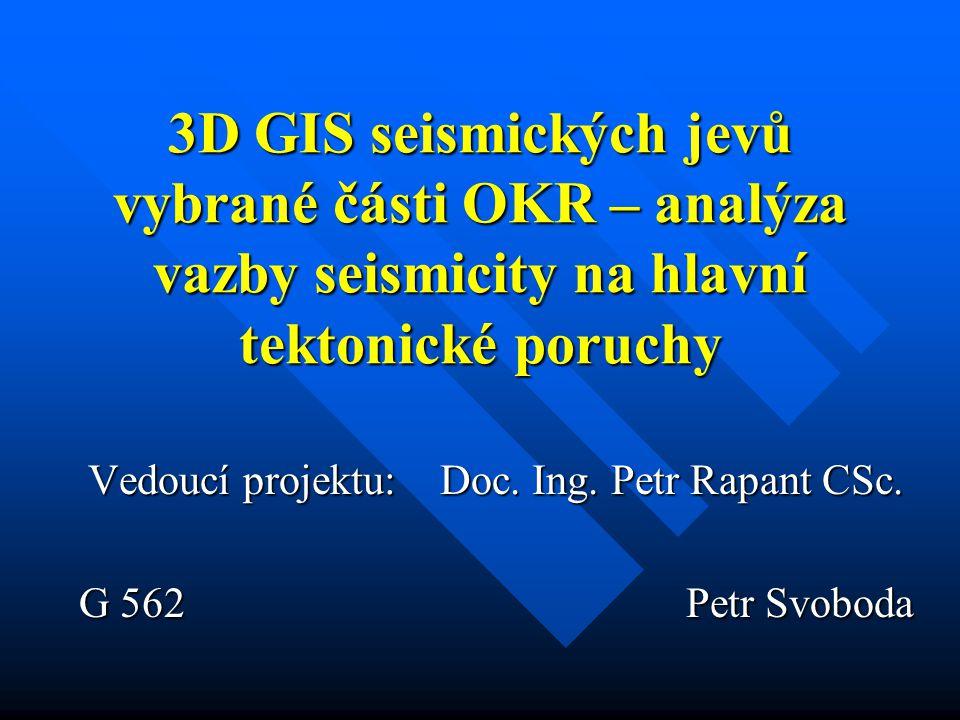 Vedoucí projektu: Doc. Ing. Petr Rapant CSc. G 562 Petr Svoboda