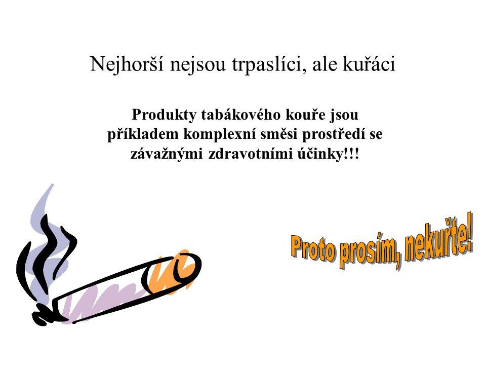 Nejhorší nejsou trpaslíci, ale kuřáci