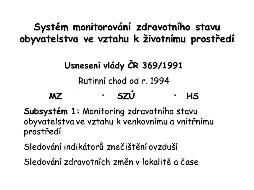 Systém monitorování zdravotního stavu obyvatelstva ve vztahu k životnímu prostředí