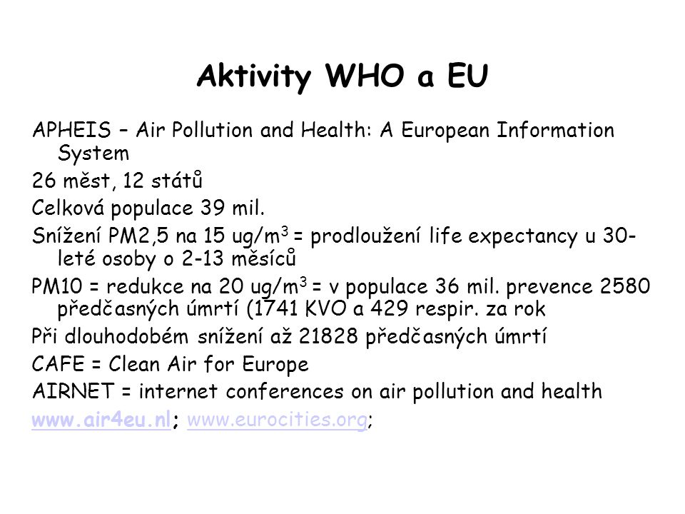 Aktivity WHO a EU APHEIS – Air Pollution and Health: A European Information System. 26 měst, 12 států.