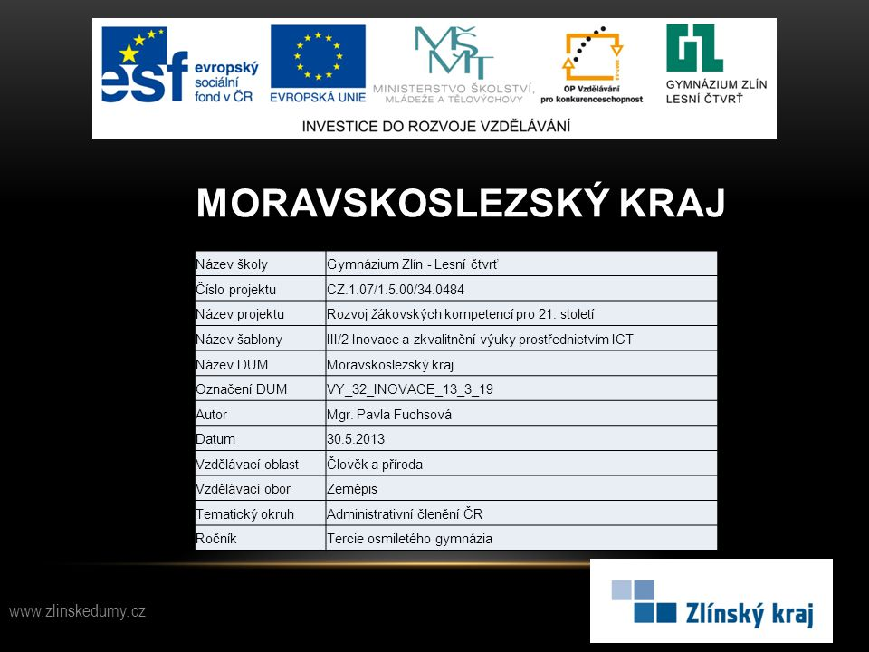 Moravskoslezský kraj www.zlinskedumy.cz Název školy