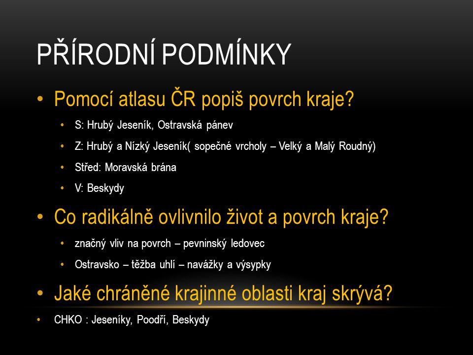 Přírodní podmínky Pomocí atlasu ČR popiš povrch kraje