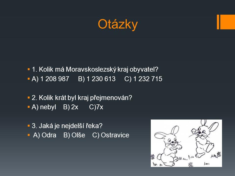Otázky 1. Kolik má Moravskoslezský kraj obyvatel