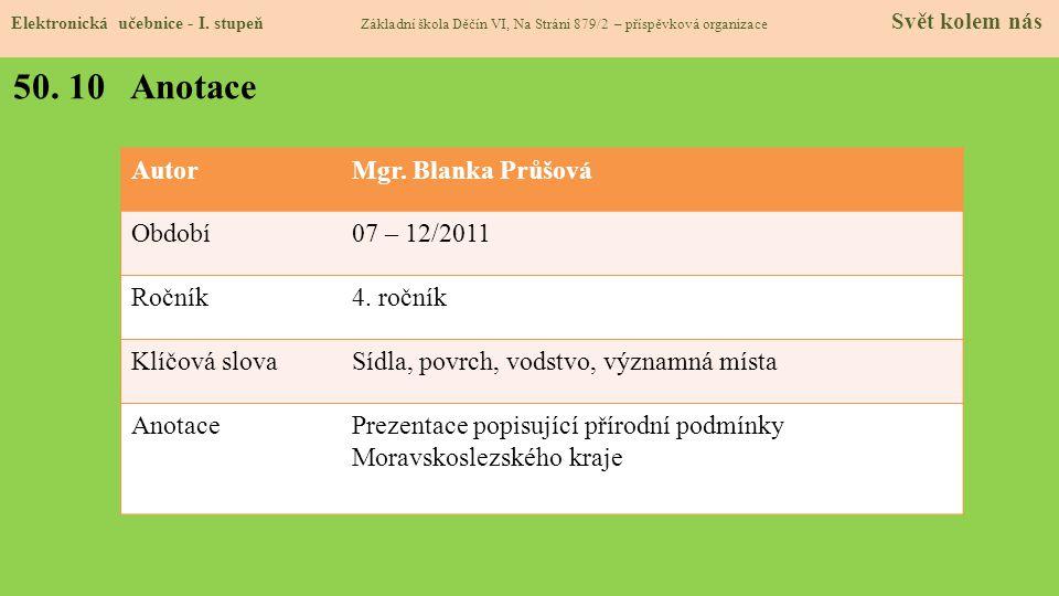 50. 10 Anotace Autor Mgr. Blanka Průšová Období 07 – 12/2011 Ročník