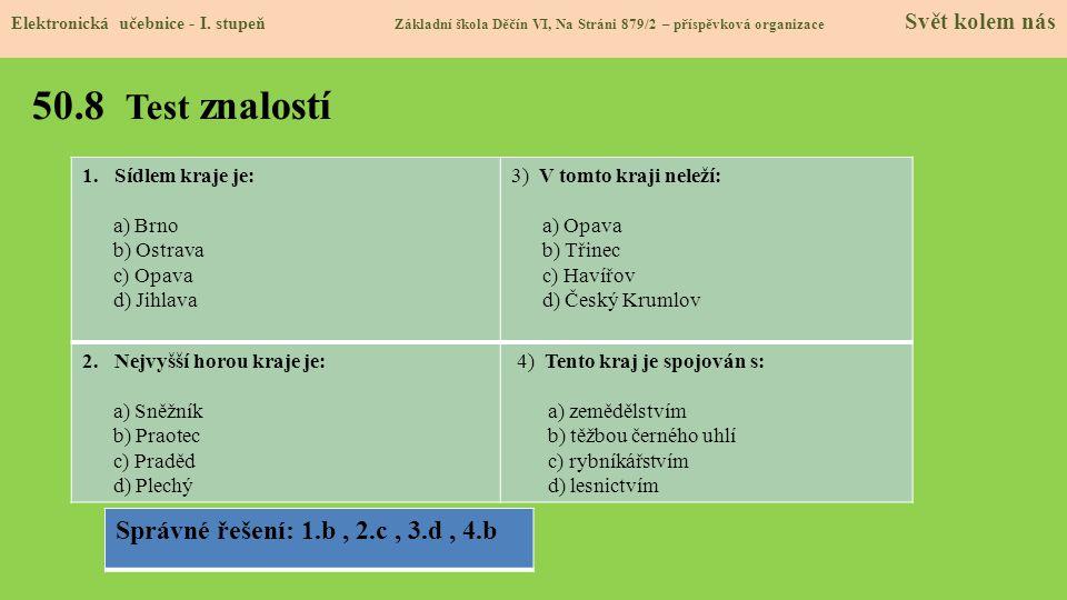 50.8 Test znalostí Správné řešení: 1.b , 2.c , 3.d , 4.b