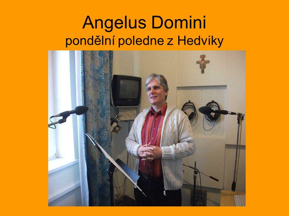 Angelus Domini pondělní poledne z Hedviky