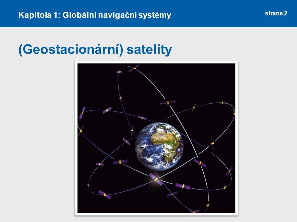 (Geostacionární) satelity