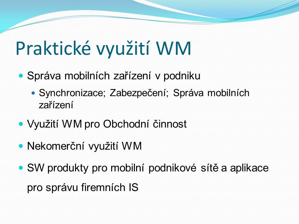 Praktické využití WM Správa mobilních zařízení v podniku