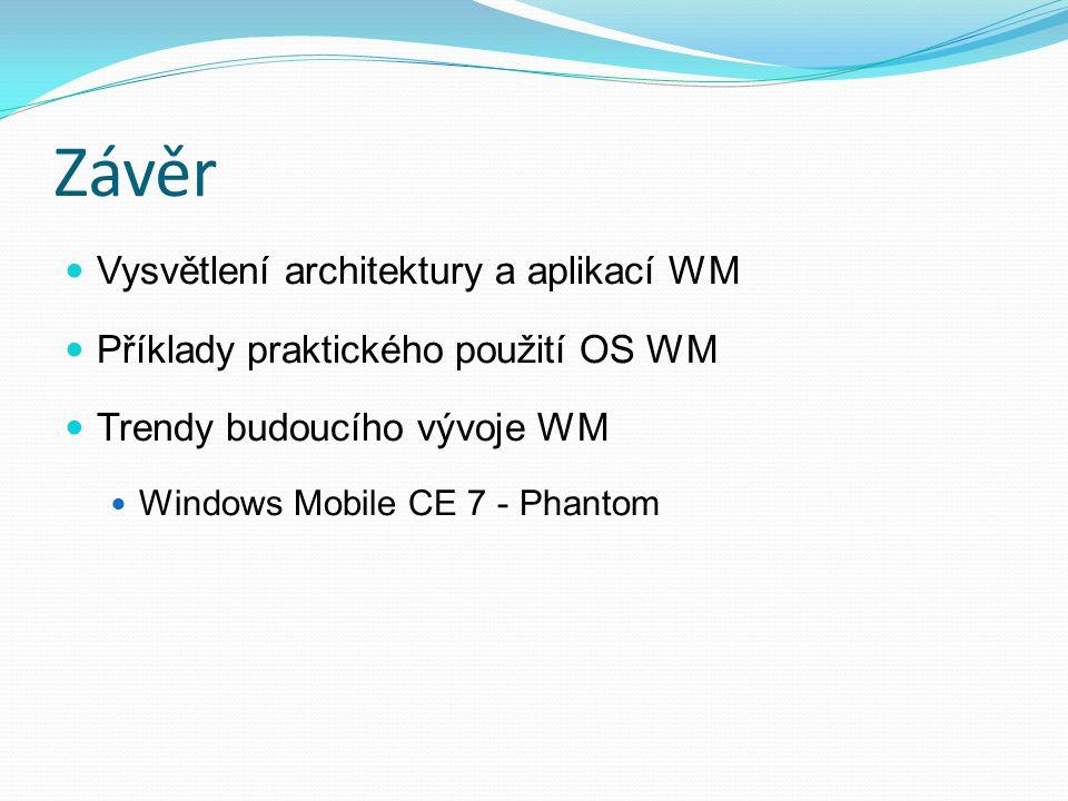 Závěr Vysvětlení architektury a aplikací WM