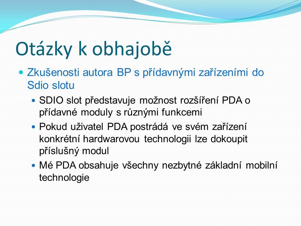 Otázky k obhajobě Zkušenosti autora BP s přídavnými zařízeními do Sdio slotu.