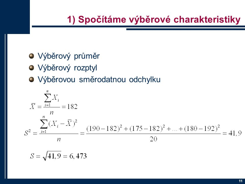 1) Spočítáme výběrové charakteristiky