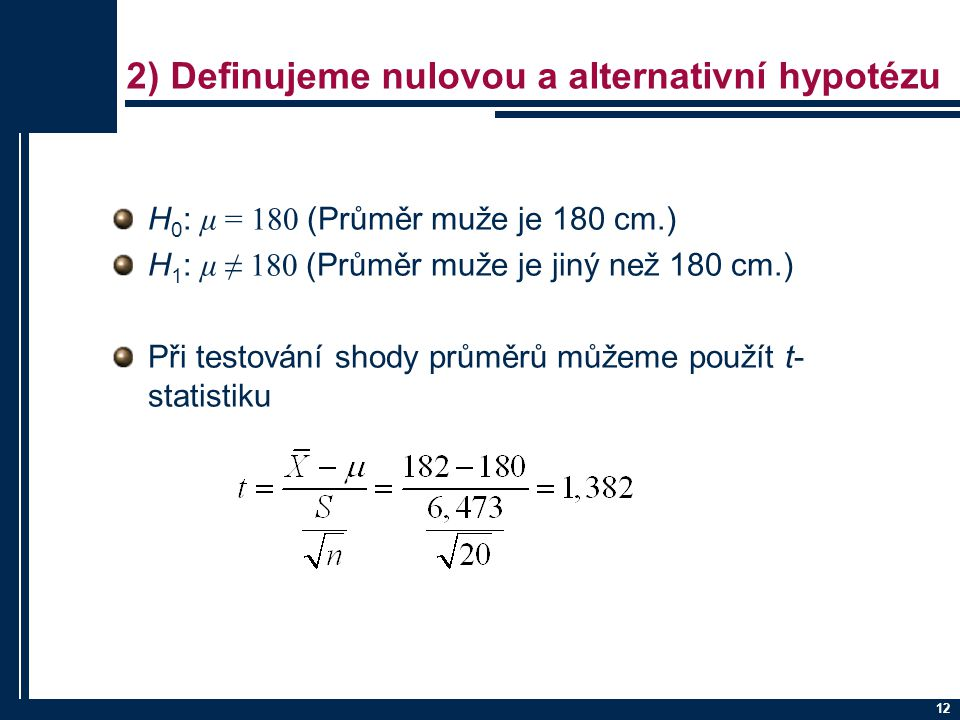 2) Definujeme nulovou a alternativní hypotézu