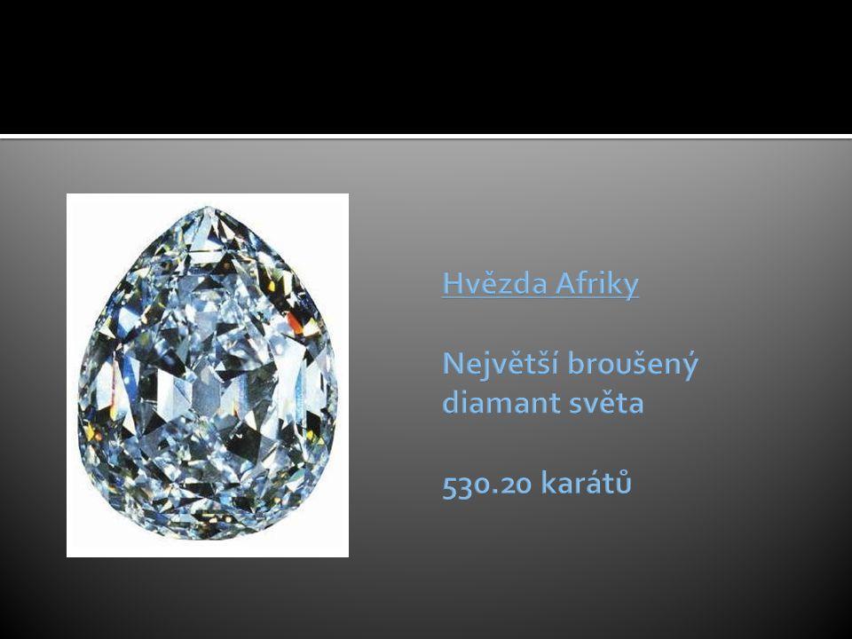Hvězda Afriky Největší broušený diamant světa 530.20 karátů