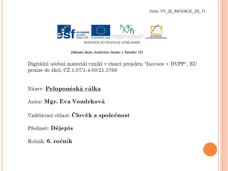 Název: Peloponéská válka Autor: Mgr. Eva Vondrková