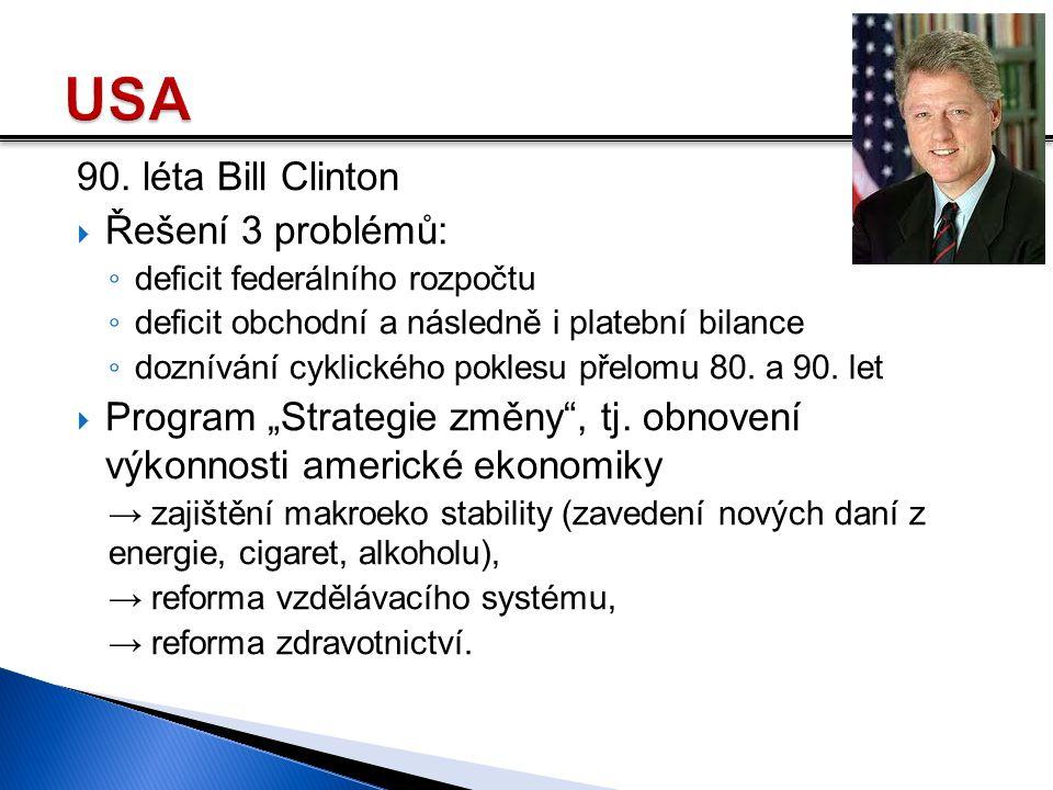 USA 90. léta Bill Clinton Řešení 3 problémů: