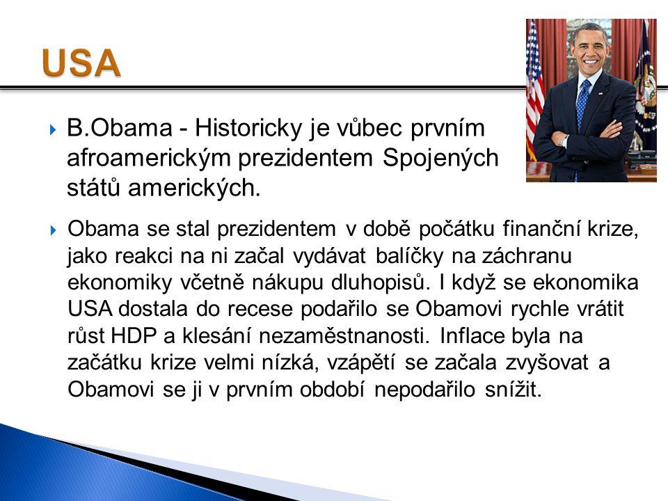 USA B.Obama - Historicky je vůbec prvním afroamerickým prezidentem Spojených států amerických.