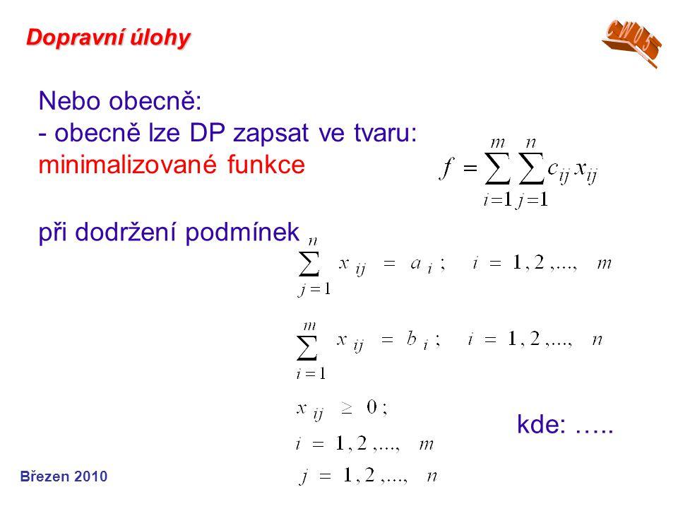 Nebo obecně: - obecně lze DP zapsat ve tvaru: minimalizované funkce