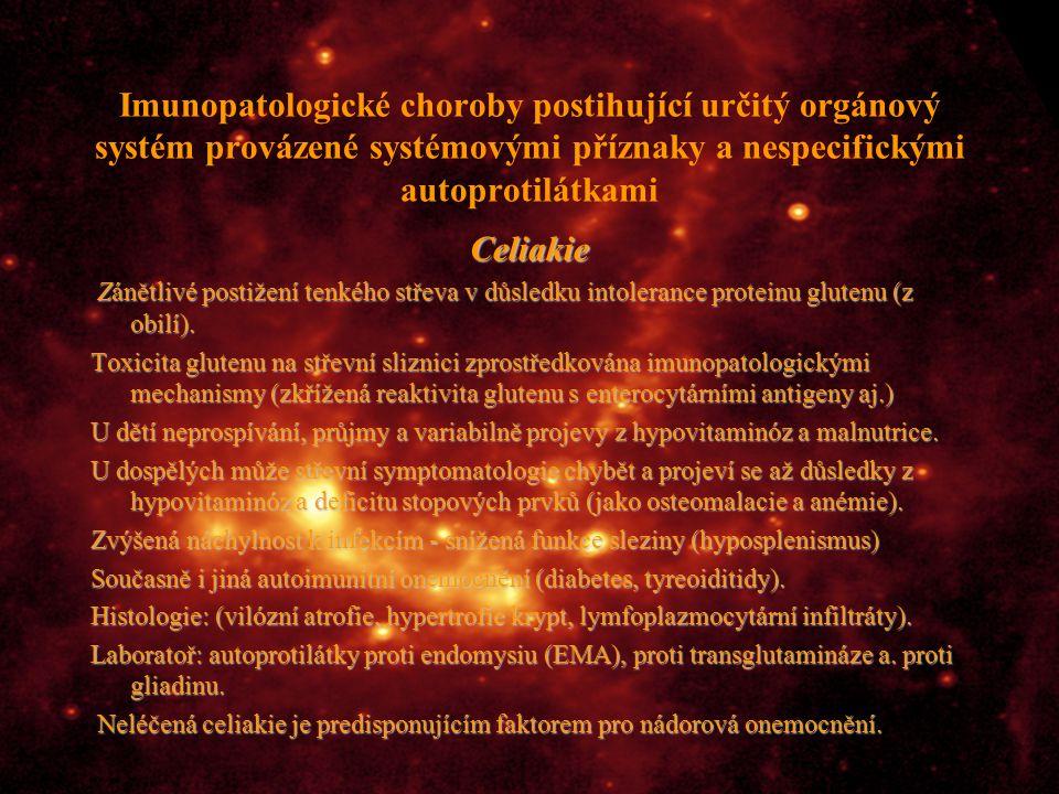 Imunopatologické choroby postihující určitý orgánový systém provázené systémovými příznaky a nespecifickými autoprotilátkami