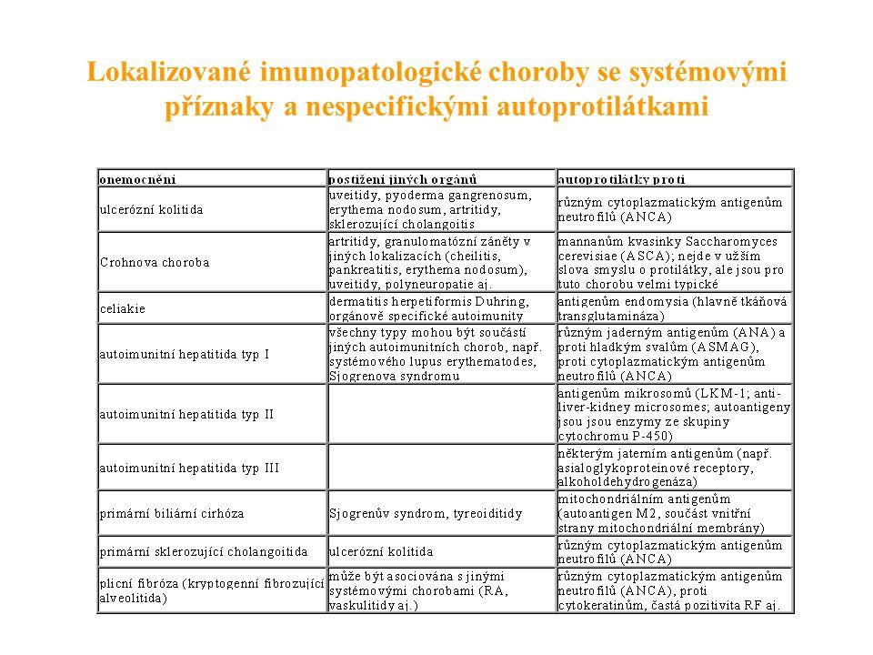Lokalizované imunopatologické choroby se systémovými příznaky a nespecifickými autoprotilátkami