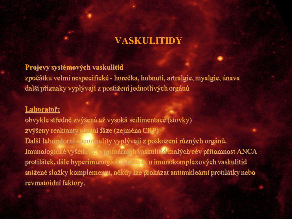 VASKULITIDY Projevy systémových vaskulitid