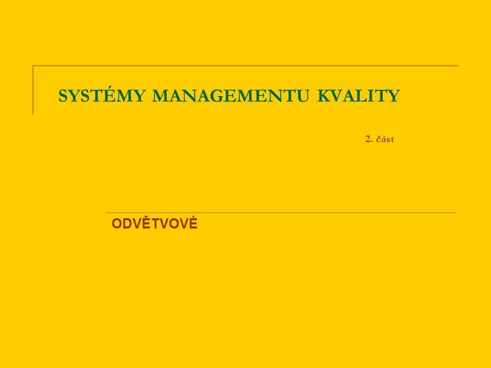 SYSTÉMY MANAGEMENTU KVALITY 2. část